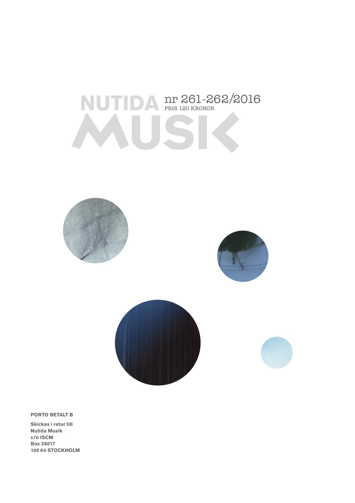 November 2016: Nutida Musik nr 261–262